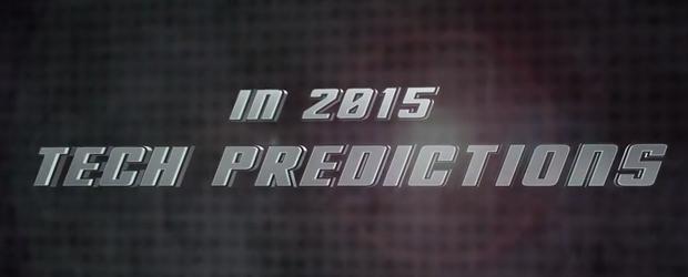 CDN 2015 tech predictions